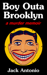 Boy Outa Brooklyn a murder memoir by Jack Antonio.  Image: The smiling face of Steeplechase Park in Coney Island, Brooklyn