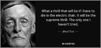 Albert Fish quote on electric chair