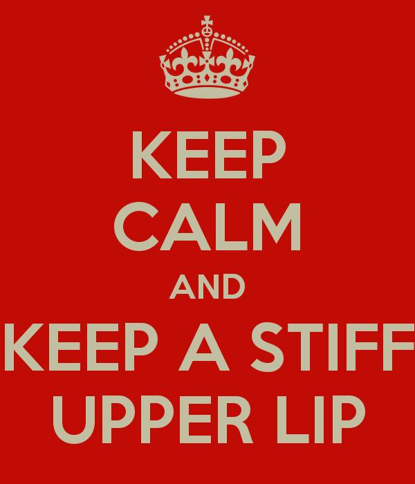 Keep calm and Keep a stiff upper lip plaque