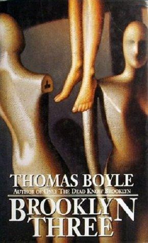 The Brooklyn Three by Thomas Boyle