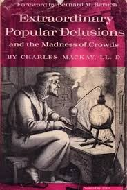 Cover of Extraordinary Popular Delusions and the Madness of Crowds by Charles Mackay