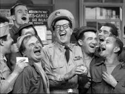 Phil Silvers and the Bilko platoon.