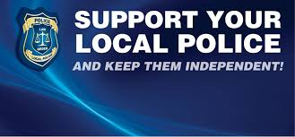 Poster for Support Your Local Police and keep them independent