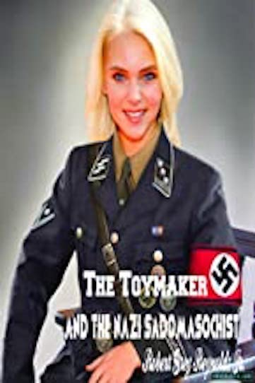 The Toymaker and the Nazi Sadomasochist