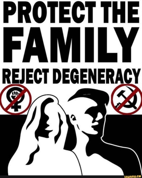 Protect the Family - Reject Degeneracy