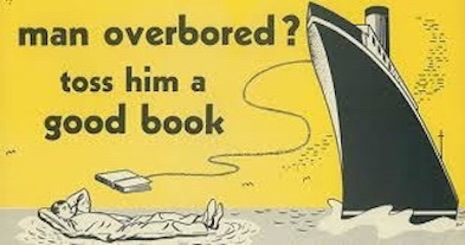 Man overbored? Toss him a good book